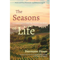 The Seasons of Life: A Companion for the Poetic Journey by Hermann Hesse, 9781623175061