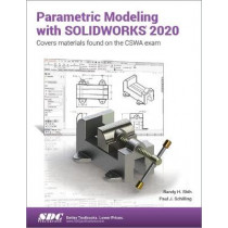 Parametric Modeling with SOLIDWORKS 2020 by Paul Schilling, 9781630573133