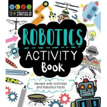 Stem Starters for Kids Robotics Activity Book: Packed with Activities and Robotics Facts by Jenny Jacoby, 9781631585852