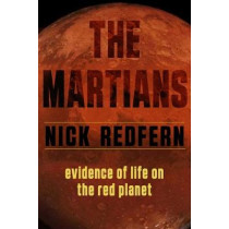 The Martians: Evidence of Life on the Red Planet by Nick Redfern, 9781632651761