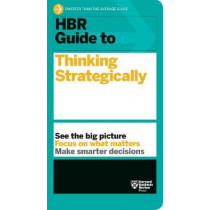 HBR Guide to Thinking Strategically (HBR Guide Series) by Harvard Business Review, 9781633696938
