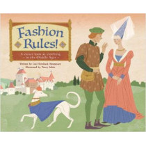 Fashion Rules!: A Closer Look at Clothing in the Middle Ages by Gail Skroback Hennessey, 9781634409056