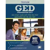 GED Preparation 2017: GED Study Guide with Practice Test Questions for the GED Test by Ged Exam Prep Team, 9781635301014