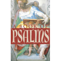 A Book of Psalms by Edward Clarke, 9781640603578