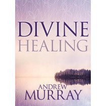 Divine Healing by Andrew Murray, 9781641231398