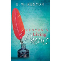 Kenyon's Living Poems by E W Kenyon, 9781641234030