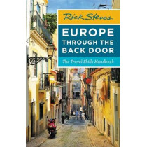 Rick Steves Europe Through the Back Door (Thirty-Eighth Edition): The Travel Skills Handbook by Rick Steves, 9781641711395