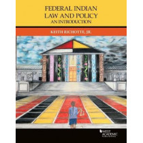 Federal Indian Law and Policy by Keith S. Richoette Jr., 9781642426052