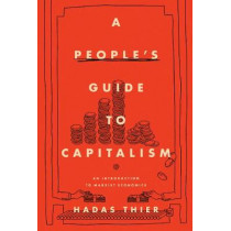 A People's Guide to Capitalism: An Introduction to Marxist Economics by Hadas Thier, 9781642591699