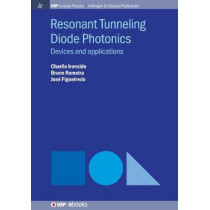 Resonant Tunneling Diode Photonics: Devices and Applications by Charlie Ironside, 9781643277417