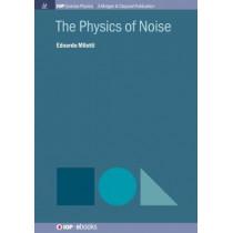 The Physics of Noise by Edoardo Milotti, 9781643277691