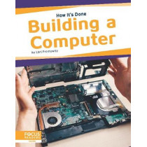 How It's Done: Building a Computer by ,Lori Fromowitz, 9781644931141