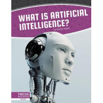Artificial Intelligence: What Is Artificial Intelligence? by Kathryn Hulick, 9781644931554