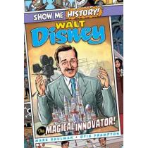 Walt Disney: The Magical Innovator! by Mark Shulman, 9781645170754