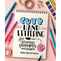 Cute Hand Lettering by Cindy Guentert-Baldo, 9781645171492