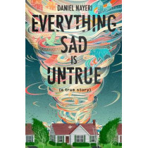 Everything Sad Is Untrue by Daniel Nayeri, 9781646140008