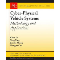 Cyber-Physical Vehicle Systems: Methodology and Applications by Chen Lv, 9781681737317