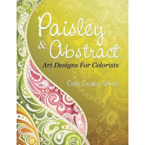 Paisley & Abstract Art Designs For Colorists by Color Creative Works, 9781683056812