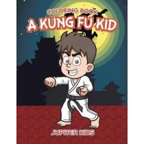 A Kung Fu Kid Coloring Book by Jupiter Kids, 9781683262701