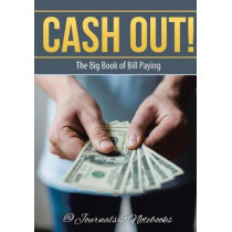Cash Out! The Big Book of Bill Paying by @Journals Notebooks, 9781683267911