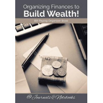 Organizing Finances to Build Wealth! Bill Paying Organizer Book. by @Journals Notebooks, 9781683268260