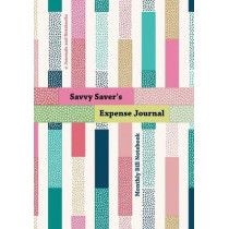 Savvy Saver's Expense Journal - Monthly Bill Notebook by @Journals Notebooks, 9781683268284