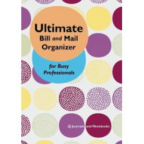 Ultimate Bill and Mail Organizer for Busy Professionals by @Journals Notebooks, 9781683268291
