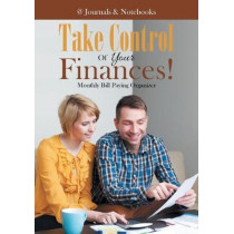 Take Control Of Your Finances! Monthly Bill Paying Organizer by @Journals Notebooks, 9781683268963