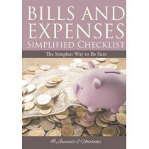 Bills and Expenses Simplified Checklist: The Simplest Way to Be Sure by @Journals Notebooks, 9781683268987