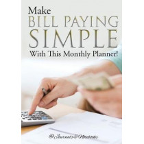Make Bill Paying Simple With This Monthly Planner! by @Journals Notebooks, 9781683268994