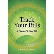 Track Your Bills. A Place to File Your Bills. by @Journals Notebooks, 9781683269014
