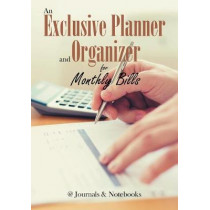 An Exclusive Planner and Organizer for Monthly Bills by @Journals Notebooks, 9781683269328