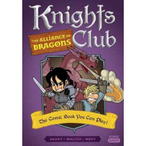 Knights Club: The Alliance of Dragons: The Comic Book You Can Play  by Shuky Waltch, 9781683691952