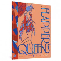 The Flapper Queens: Women Cartoonists of the Jazz Age by Trina Robbins, 9781683963233