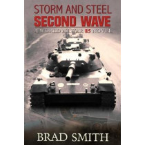 Storm and Steel Second Wave by Brad Smith, 9781733104111