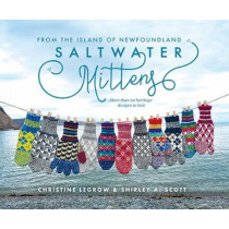 Saltwater Mittens from the Island of Newfoundland: More than 20 heritage designs to knit by Christine LeGrow, 9781775234586