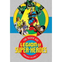 Legion of Super-Heroes: The Silver Age Omnibus Volume 3 by Various, 9781779502438