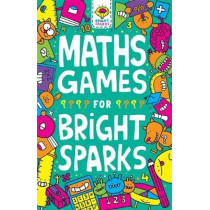 Maths Games for Bright Sparks: Ages 7 to 9 by Gareth Moore, 9781780556512
