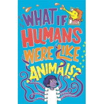 What If Humans Were Like Animals? by Marianne Taylor, 9781780557212