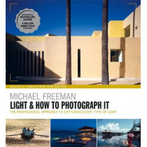 Light & How to Photograph It by Michael Freeman, 9781781577776
