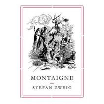 Montaigne by Stefan Zweig, 9781782271031