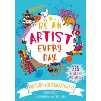 Be An Artist Every Day by Charlotte Farmer, 9781782408321