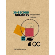 30-Second Numbers: The 50 key topics for understanding numbers and how we use them by Prof. Niamh Nic Daeid, 9781782408475