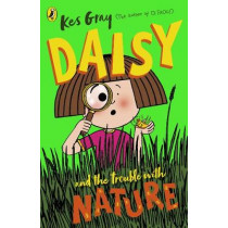 Daisy and the Trouble with Nature by Kes Gray, 9781782957713