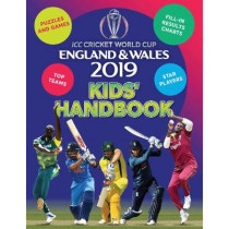 ICC Cricket World Cup England & Wales 2019 Kids' Handbook: Star players and top teams, puzzles and games, fill-in results charts by Clive Gifford, 9781783124534