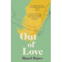 Out of Love by Hazel Hayes, 9781783528967
