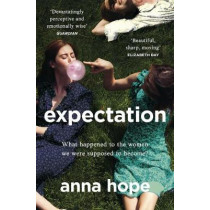 Expectation: 'The most buzzed-about addictive read' STYLIST by Anna Hope, 9781784162801