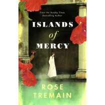Islands of Mercy by Rose Tremain, 9781784743314