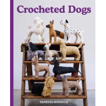 Crocheted Dogs by Vanessa Mooncie, 9781784945664