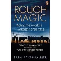 Rough Magic: Riding the world's wildest horse race by Lara Prior-Palmer, 9781785038860